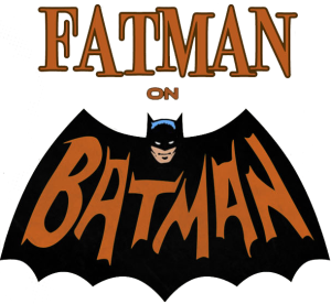 Fatman On Batman